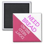 Need Bread Fridge Reminder 2 Inch Square Magnet