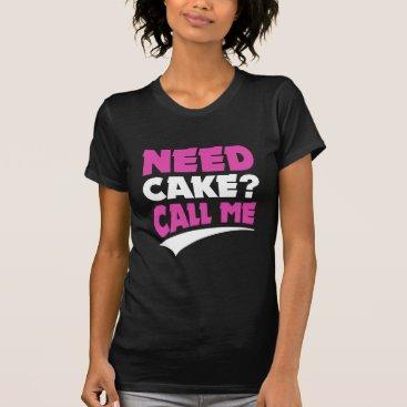Beach Themed Need cake ? - call me T-Shirt