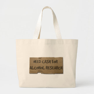 Need Cash for Alcohol Research Jumbo Tote Bag