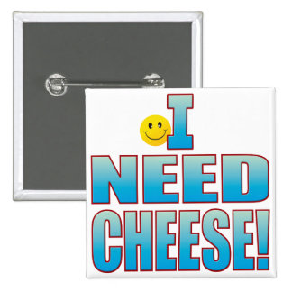 Need Cheese Life B Pinback Button