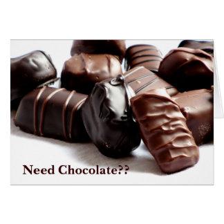 Need Chocolate?? Greeting Card #2 22200
