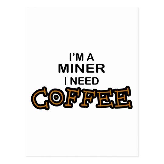 Need Cofee - Miner Postcard