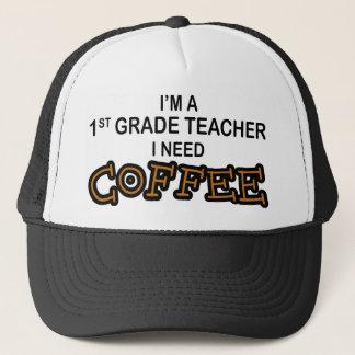 Need Coffee - 1st Grade Trucker Hat