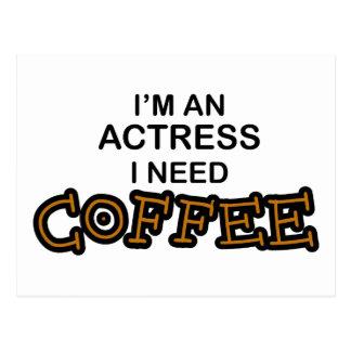 Need Coffee - Actress Postcard