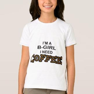 Need Coffee - B-Girl T-Shirt