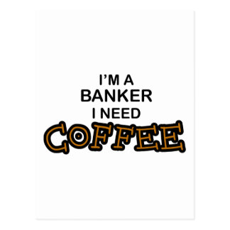 Need Coffee - Banker Postcard