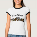 Need Coffee - Bartender T-Shirt