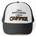 Need Coffee - Bartender Trucker Hat