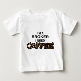 Need Coffee - Broker Baby T-Shirt