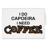 Need Coffee - Capoeira Greeting Card