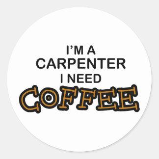Need Coffee - Carpenter Classic Round Sticker