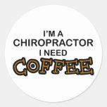 Need Coffee - Chiropractor Round Sticker