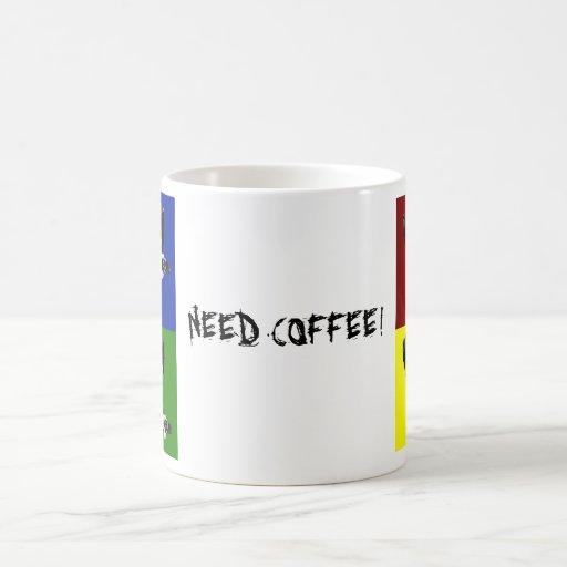 , NEED COFFEE! COFFEE MUGS