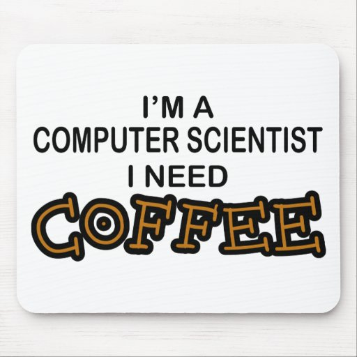 Need Coffee - Computer Scientist Mouse Pad