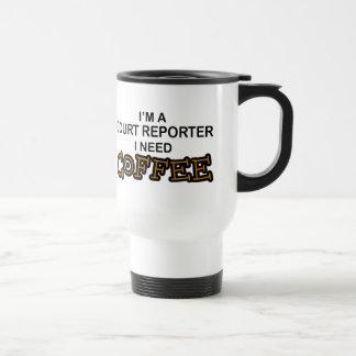 Need Coffee - Court Reporter Travel Mug