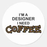 Need Coffee - Designer Classic Round Sticker