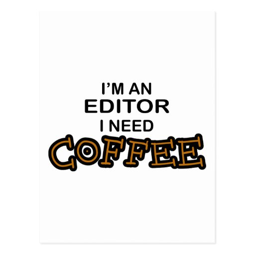 Need Coffee - Editor Postcard