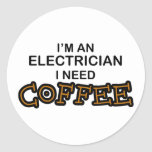 Need Coffee - Electrician Classic Round Sticker