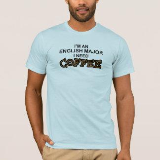 Need Coffee - English Major T-Shirt