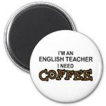 Need Coffee - English Teacher 2 Inch Round Magnet