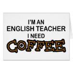 Need Coffee - English Teacher Card