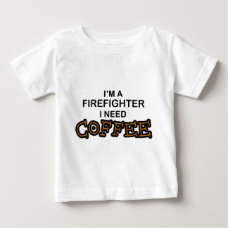 Need Coffee - Firefighter Baby T-Shirt