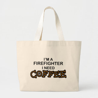 Need Coffee - Firefighter Large Tote Bag