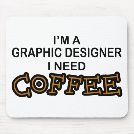 Need Coffee - Graphic Designer Mouse Pads