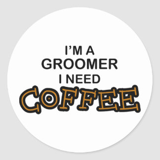 Need Coffee - Groomer Classic Round Sticker
