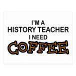 Need Coffee - History Teacher Postcard