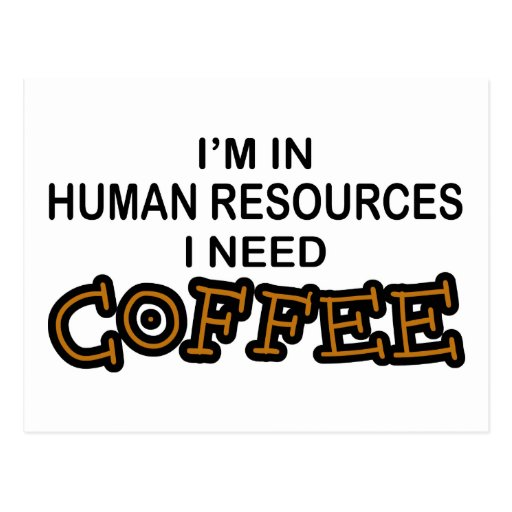 Need Coffee - Human Resources Postcard