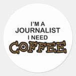 Need Coffee - Journalist Classic Round Sticker