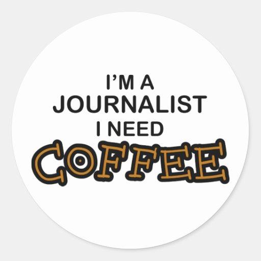 Need Coffee - Journalist Sticker