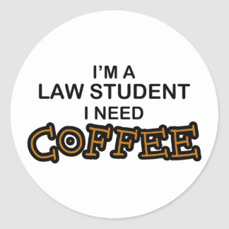 Need Coffee - Law Student Classic Round Sticker