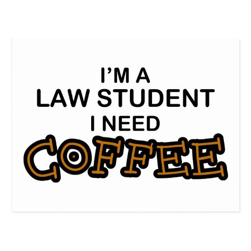 Need Coffee - Law Student Postcard
