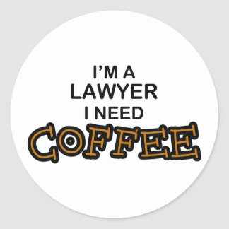 Need Coffee - Lawyer Classic Round Sticker