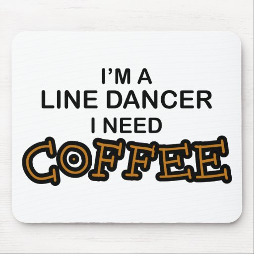 Need Coffee - Line Dancer Mouse Pad