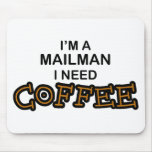 Need Coffee - Mailman Mouse Pad