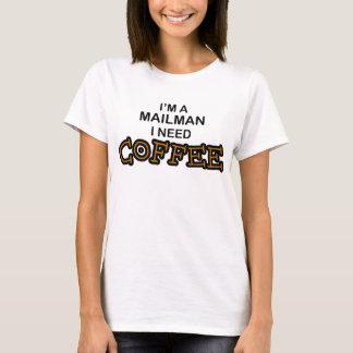 Need Coffee - Mailman T-Shirt