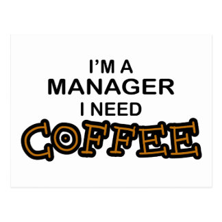 Need Coffee - Manager Postcards