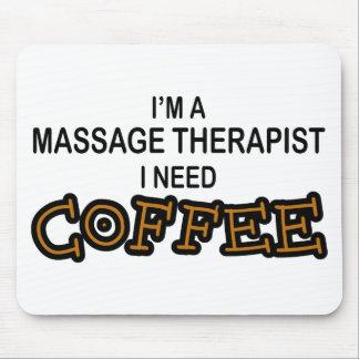 Need Coffee - Massage Therapist Mouse Pad