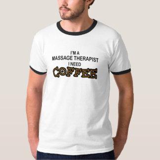 Need Coffee - Massage Therapist T-Shirt