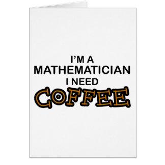 Need Coffee - Mathematician Card