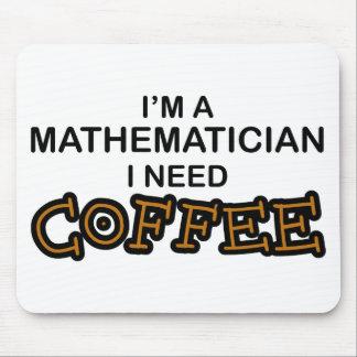 Need Coffee - Mathematician Mousepad