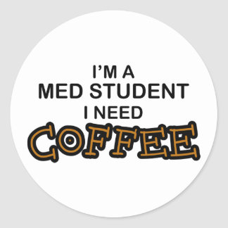 Need Coffee - Med Student Classic Round Sticker