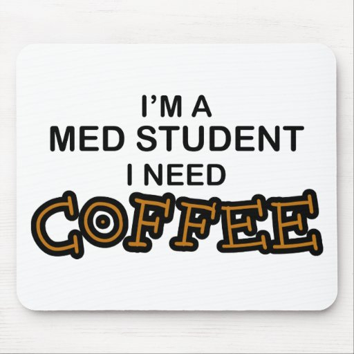 Need Coffee - Med Student Mouse Pad
