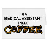 Need Coffee - Medical Assisant Card