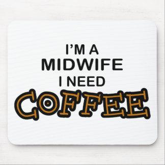 Need Coffee - Midwife Mousepads