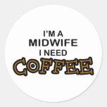 Need Coffee - Midwife Round Sticker