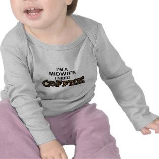 Need Coffee - Midwife Tee Shirts
